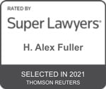Rated By Super Lawyers | H. Alex Fuller | Selected in 2021 | Thomson Reuters